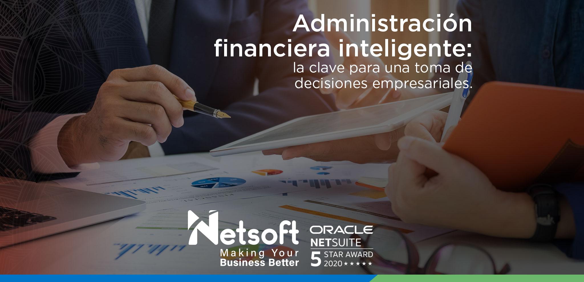 Administración financiera inteligente:  la clave para una toma de decisiones empresariales.