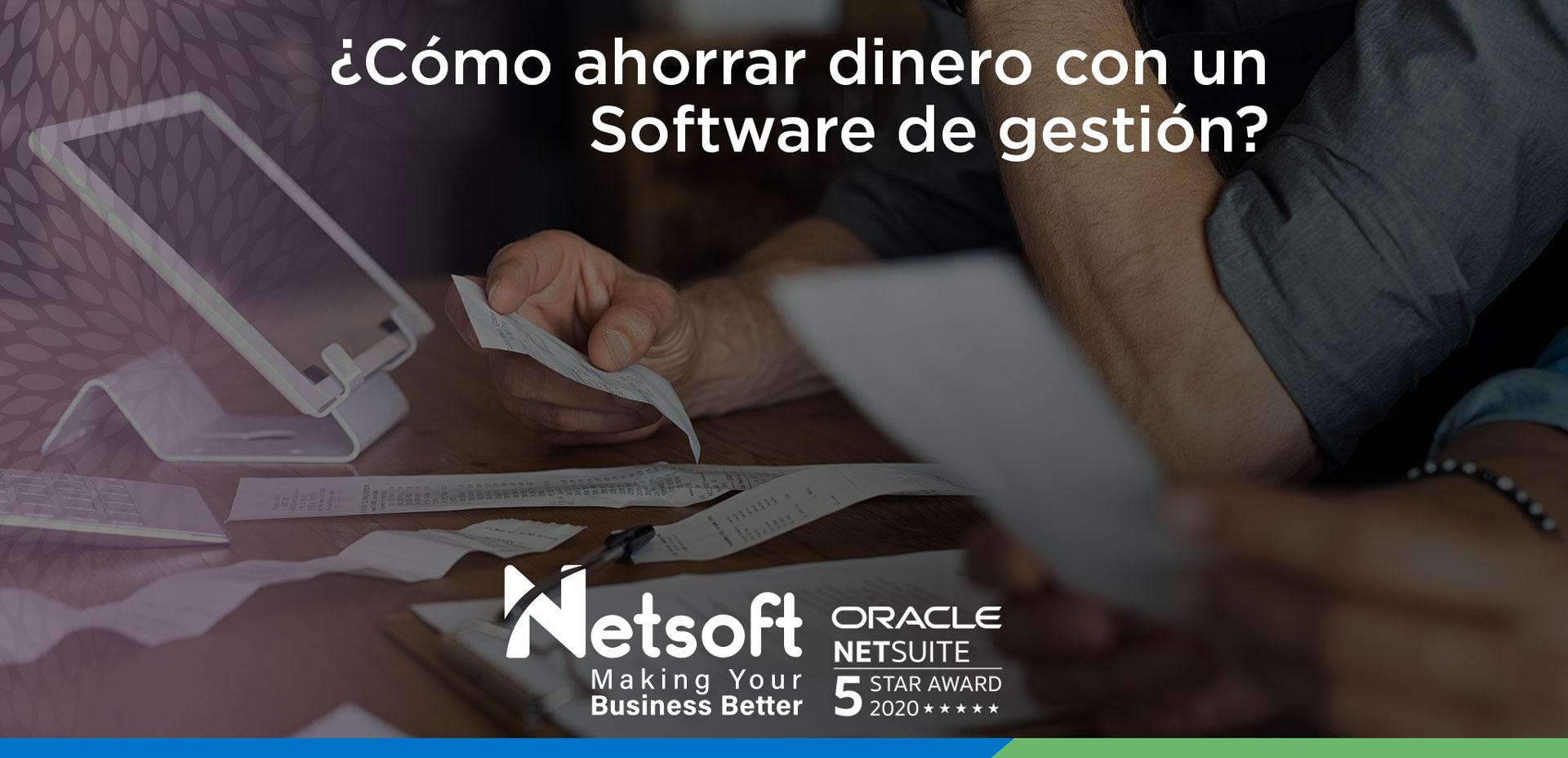 ¿Cómo ahorrar dinero con un Software de gestión?