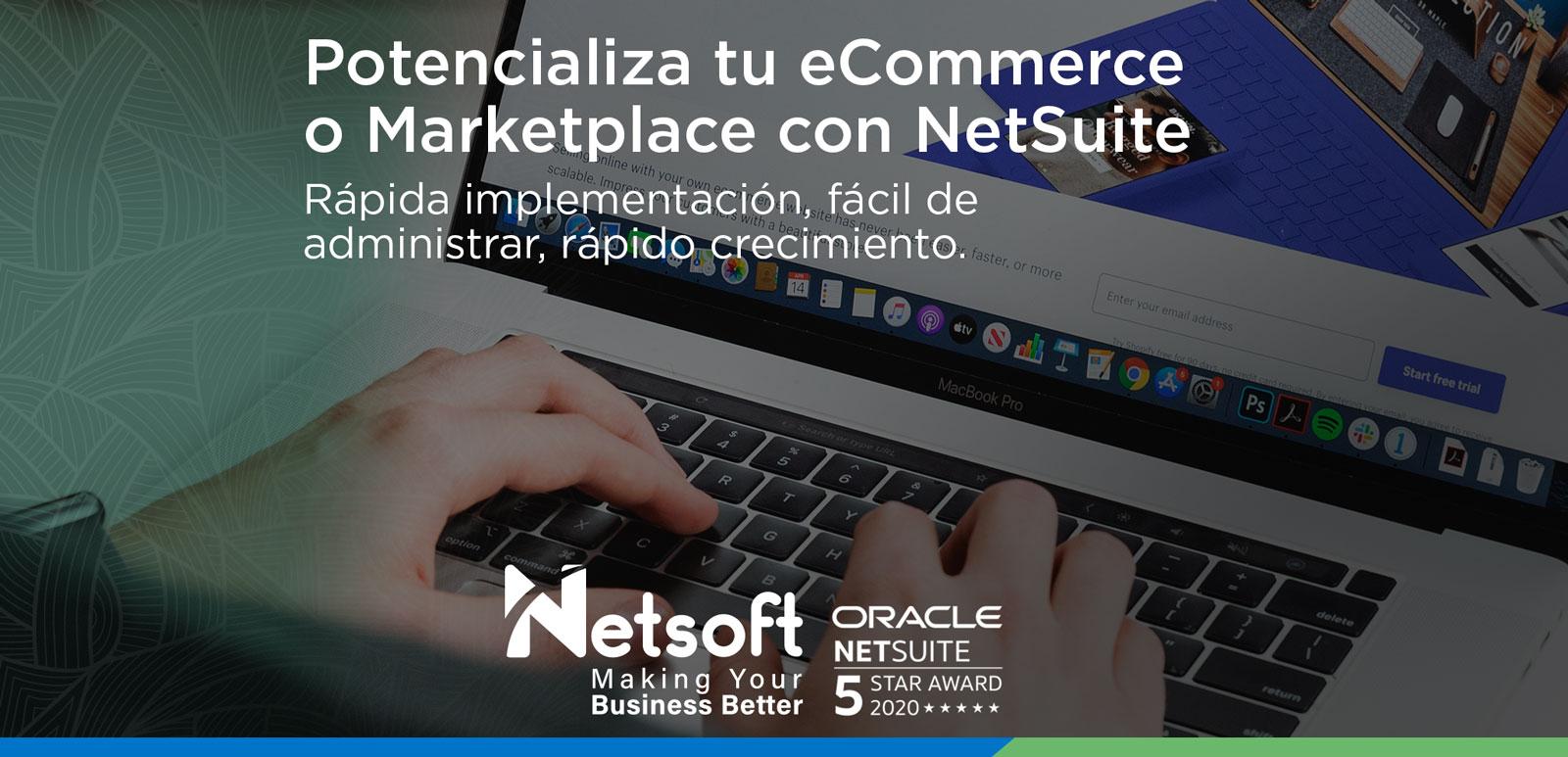 Potencializa tu eCommerce o Marketplace con NetSuite