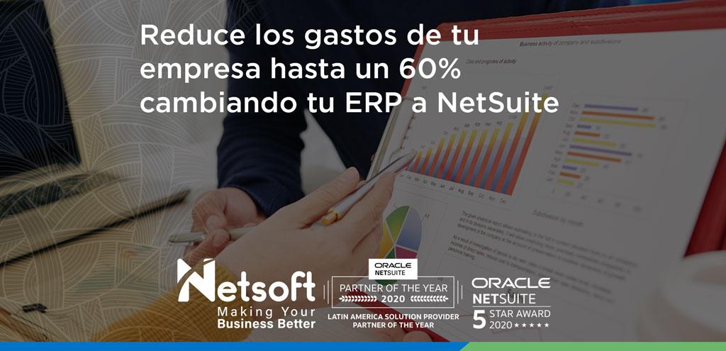 Reduce los gastos de tu empresa hasta un 60% cambiando tu ERP a NetSuite